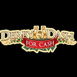 Derby Dash For Cash