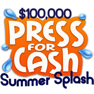 Press for Cash – Summer Splash