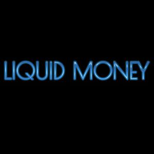 Liquid Money
